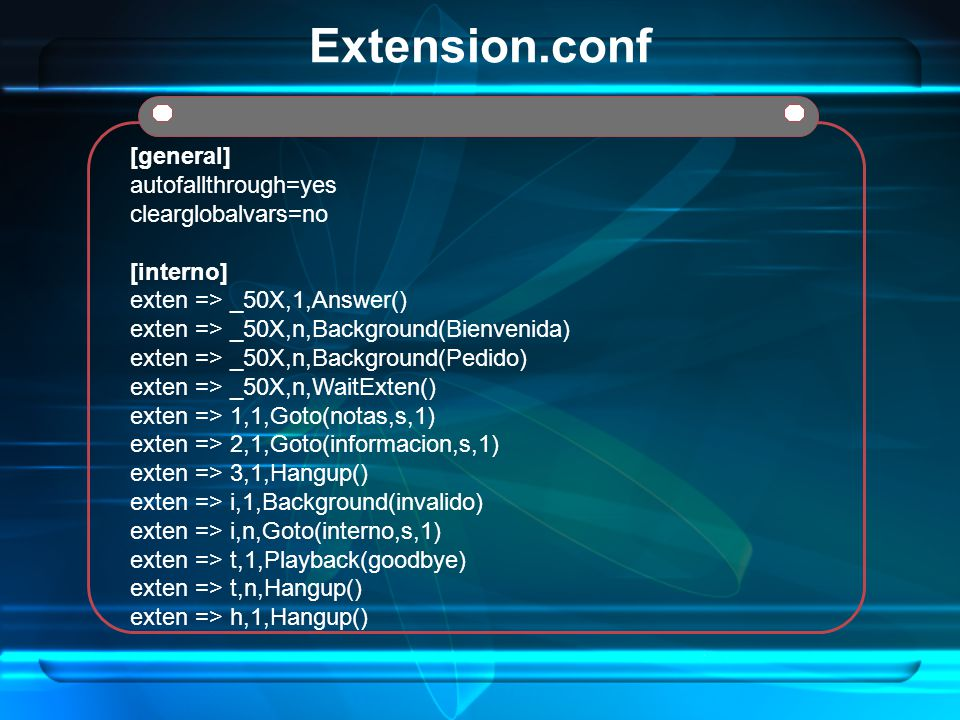 Extension.conf [general] autofallthrough=yes clearglobalvars=no